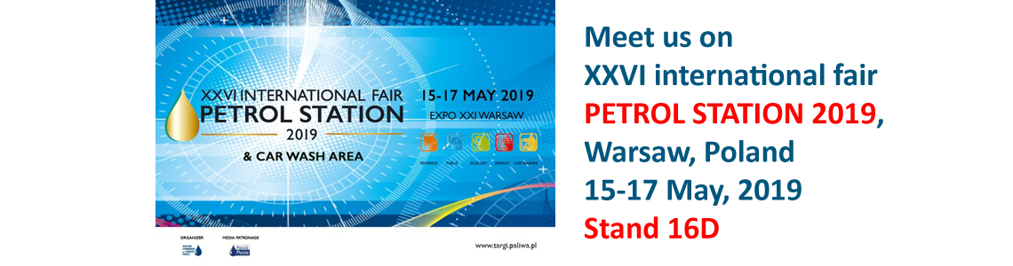 Meet us on XXVI international fair PETROL STATION 2019, Warsaw, Poland, 15-17 May, 2019, Stand 16D